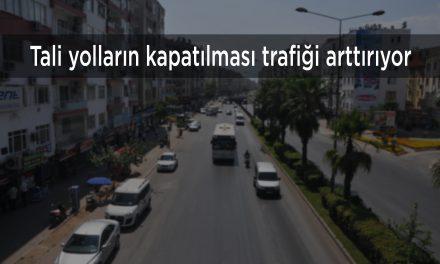 Tali yolların kapatılması trafiği arttırıyor