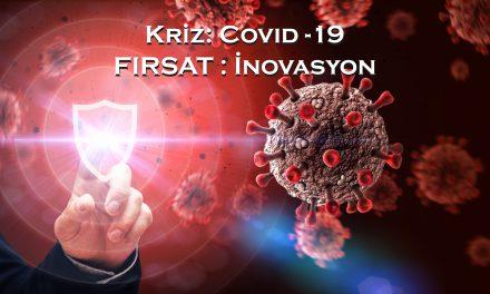 KRİZ: Covid-19, FIRSAT: İnovasyon