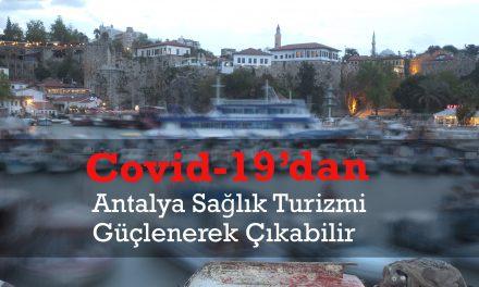 Antalya'nın Sağlık Turizmi Covid-19 Krizinden Güçlenerek Çıkabilir