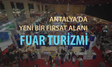 Antalya'da Yeni Bir Fırsat Alanı: Fuar Turizmi